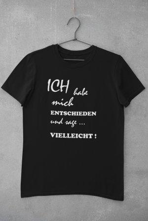 """T-Shirt mit Spruch """"Entschieden"""""""