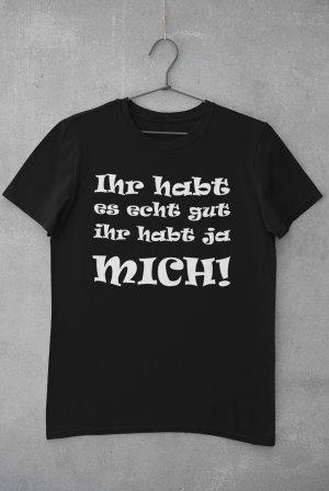 """T-Shirt mit Spruch """"Ihr habt mich"""""""