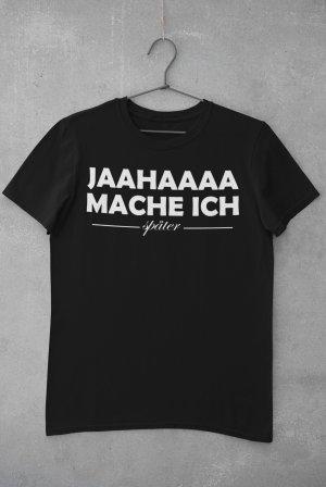 """T-Shirt mit Spruch """"Jaaaa mache ich"""""""