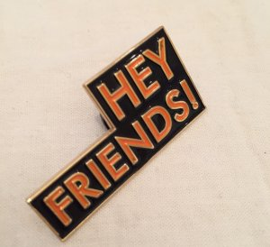 Hey Friends! Pin