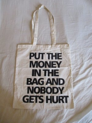 Jutebeutel: PUT THE MONEY IN THE BAG AND NOBODY GETS HURT