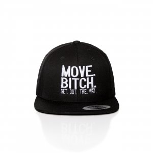 MOVE BITCH GET OUT THE WAY Snapback