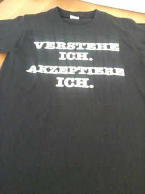 """Shirt """" VERSTEHE ICH. AKZEPIERE ICH.....FIND ICH TROTZDEM...."""