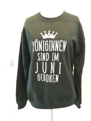 Sweatshirt - Königinnen sind im Juni geboren..